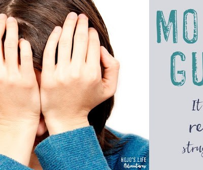 Mom Guilt – It's the Real Deal