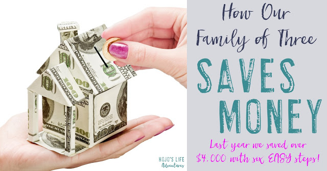 Family Money Saving Tips: Here's how our family of three saves over $4,000 each year with six easy changes!