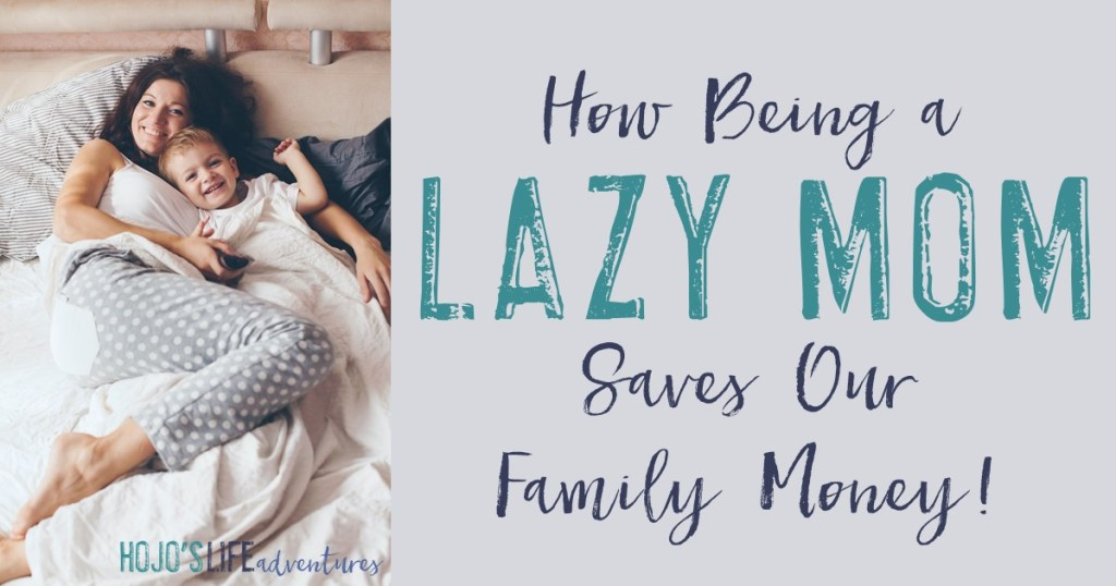 Are you a lazy mom? Do you feel like only the moms who have it all together can actually save money? That's simply not true! Find out how lazy moms can save money!