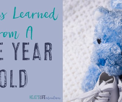 Lessons Learned From A One Year Old