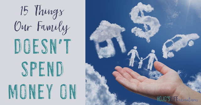 Here are 15 things our family doesn't spent money on. #15 might surprise you! And we threw in one extra just for good measure!