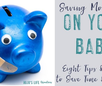 Saving Money on Your Baby: Eight Tips & Ideas to Save Time & Money