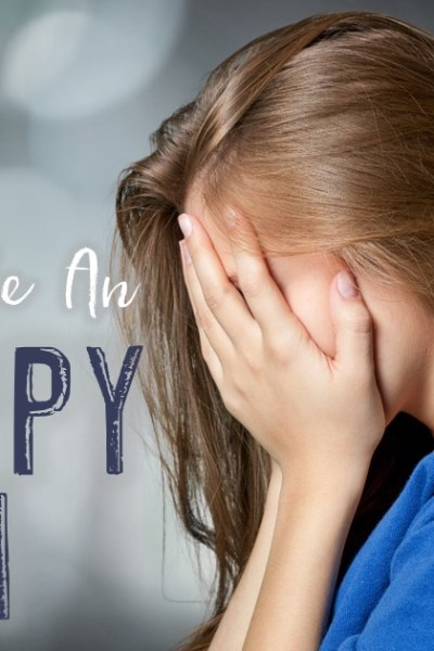 7 Ways to Be an Unhappy Mom