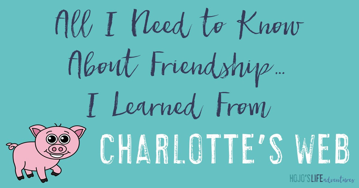 Everything About Friendship Learned from Charlotte & Wilbur