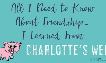 All I Need to Know About Friendship… I Learned from Charlotte's Web