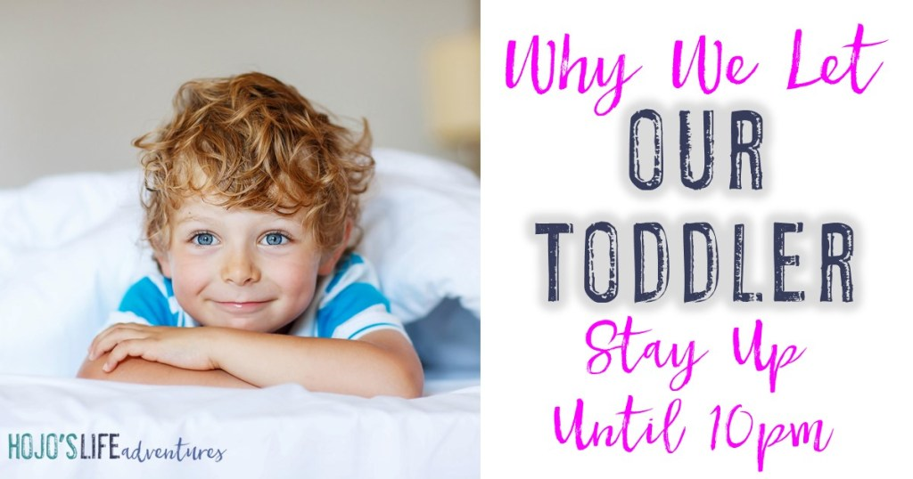 """""""Why on earth would you let your toddler stay up late?"""" This is a question my husband and I have answered MANY times! Find out why we let our toddler stay up until 10pm each night and see if it's the right thing for your family as well."""