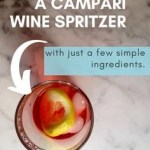 A glass with a red drink and a lemon inside of it with a text overlay that says How to Make a Campari Wine Spritzer
