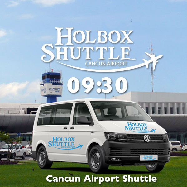 9:30 Shuttle to Cancun Airport from Holbox Island