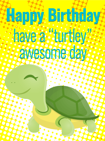 Turtley Awesome Day Funny Birthday Card Birthday Amp Greeting Cards By Davia