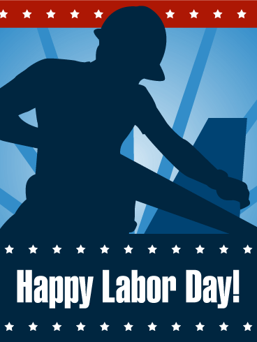 Labor Day Working Man Card Birthday Amp Greeting Cards By