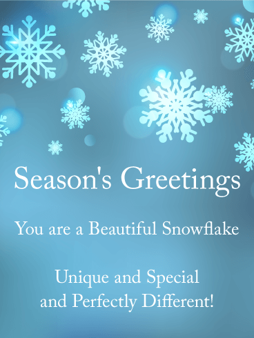 You Are A Beautiful Snowflake Seasons Greetings Card