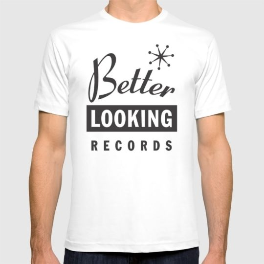 better-looking-records-tshirts
