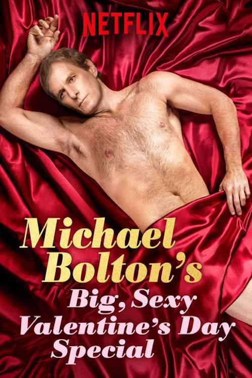 "Poster for the movie ""Michael Bolton's Big, Sexy Valentine's Day Special"""