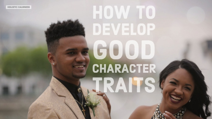 How to Develop Good Character Traits