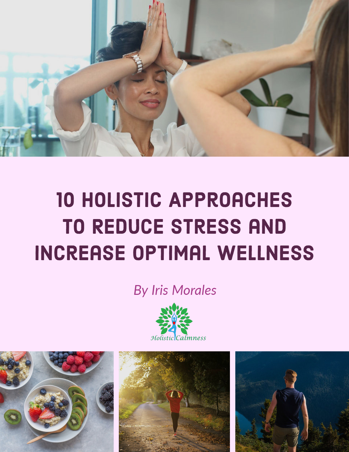 10 Holistic Approaches to Reduce Stress and increase Optimal Wellness