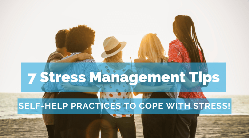 7 Stress Management Tips to Cope with Stress