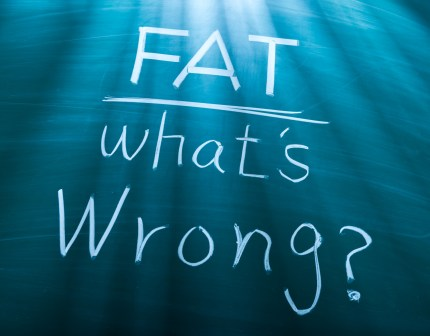 Fat whats wrong?