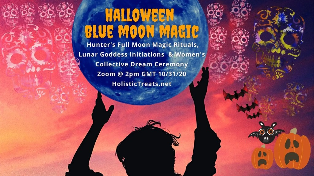 Halloween Blue Moon Magic Rituals | Lunar Goddess Initiations | 2-4PM GMT Online Class