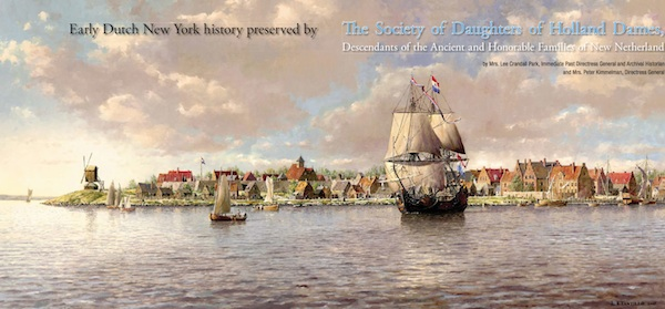 Early Dutch New York History Preserved by the Society of Holland Dames