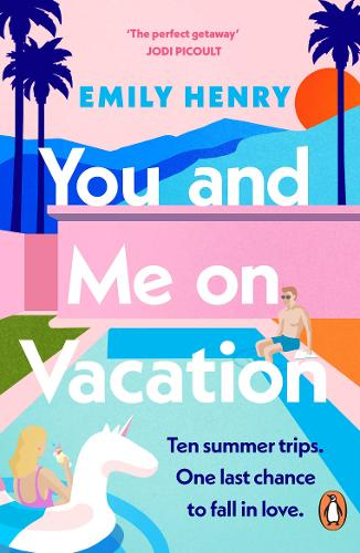You and Me on Vacation by Emily Henry | Contemporary Romance