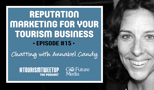 Reputation marketing for tourism businesses with annabel candy