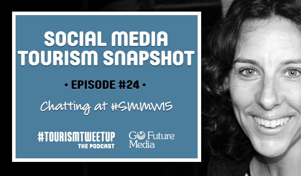 Social media tourism snapshot Episode 24 SMMW15