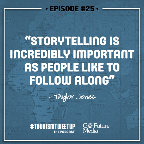 Storytelling is incredibly important as people like to follow along tourism tweetup
