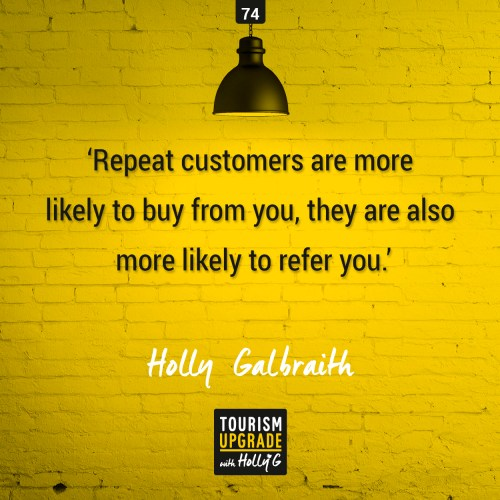 Repeat customers are value for most industries including travel and tourism