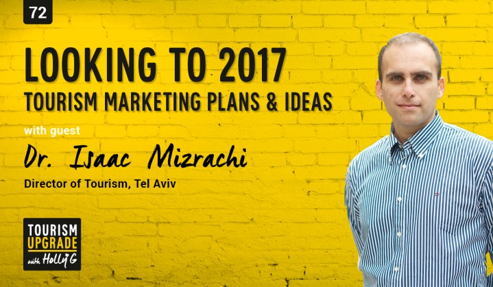 Tourism Marketing Plans for 2017 with Isaac Mizrachi and Holly Galbraith