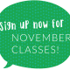 Two new classes for November!