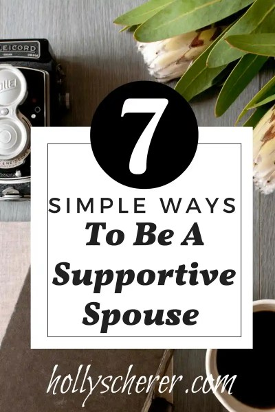 7 Simple Ways to Be a Supportive Spouse (Friend, Boss, Parent …)