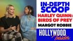 Video: 'Harley Quinn: Birds of Prey' In-Depth Scoop with Margot Robbie, Cathy Yang, Ewan McGregor & Team