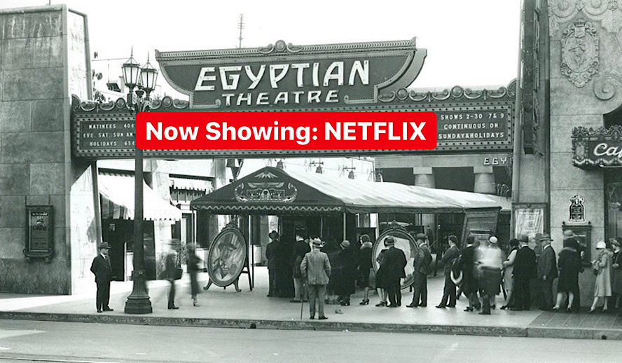 Hollywood Insider Netflix Purchased Egyptian Theatre for Non-Controversial Access to Oscars Wins