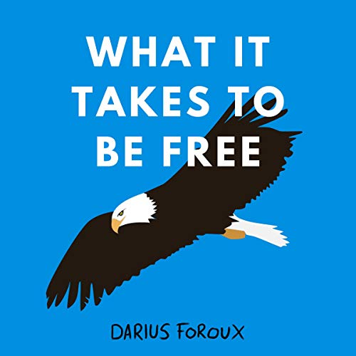 What It Takes to Be Free Book Cover