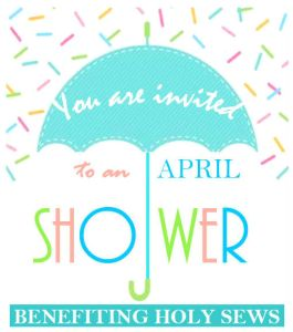 April Shower Benefitting Holy Sews