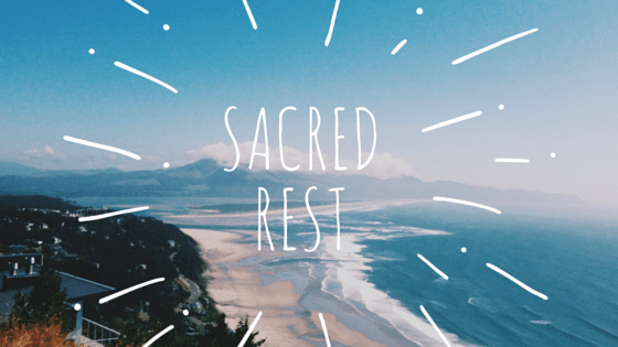 Sacred Rest and Restoration