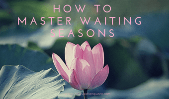 How to Master Waiting Seasons