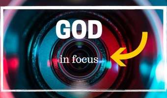 Is Your Focus on God?