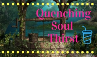 Quenching Soul Thirst
