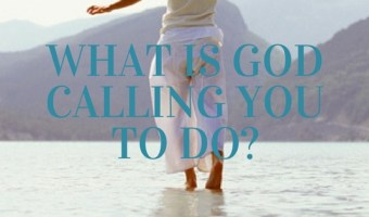 What is God Calling You to Do?