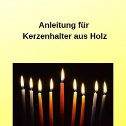 Anleitung für Kerzenhalter aus Holz