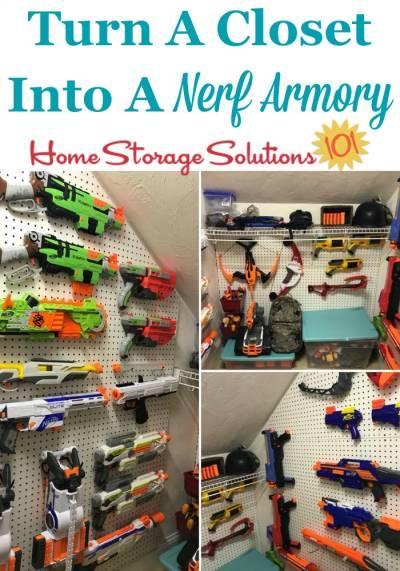 Turn A Closet Into Nerf Armory Plus More Storage And Organization Ideas