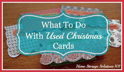 What To Do With Used Christmas Cards Declutter Upcycle