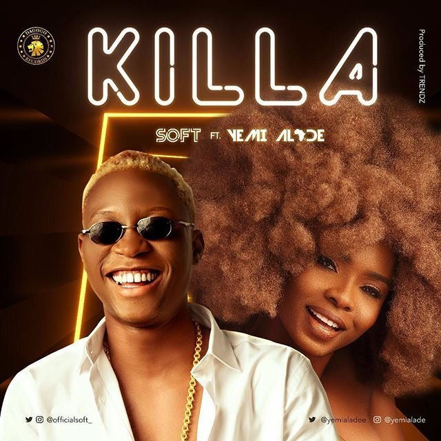 MUSIC: Soft ft. Yemi Alade – Killa 2