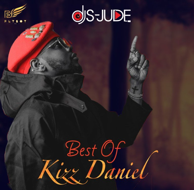MiXTAPE: DJ S-Jude – Best Of Kizz Daniel Mixtape (2018-2019 Mix)