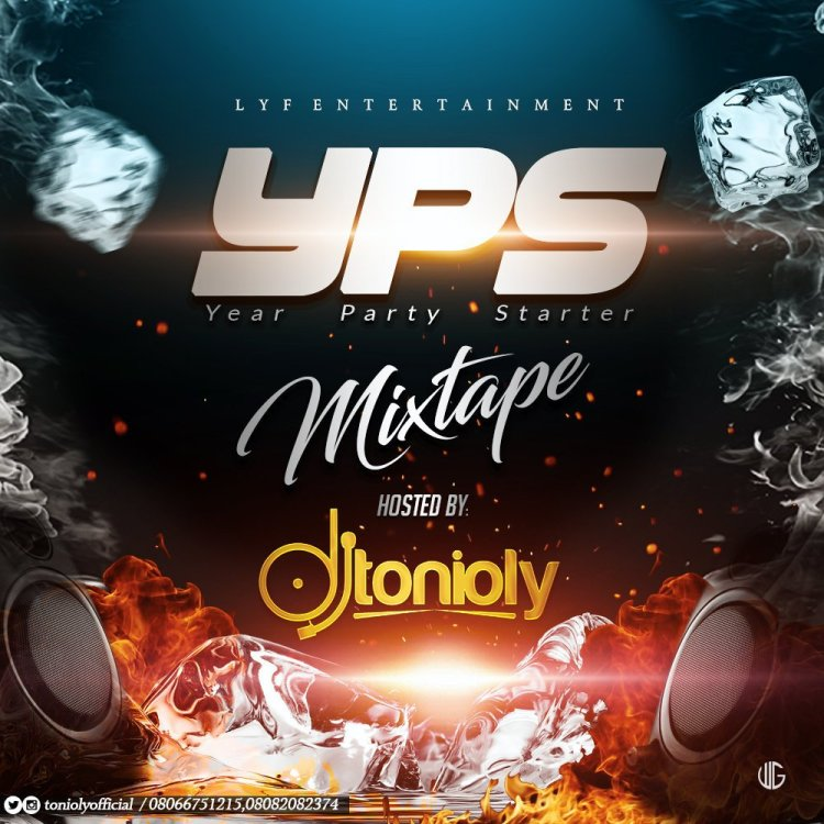 DOWNLOAD MIXTAPE: DJ Tonioly - Year Party Starter Mix (YPS MIX 2019