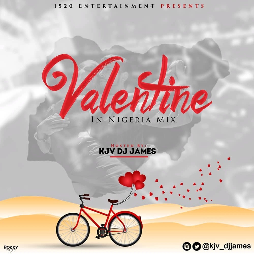 MIXTAPE: KJV DJ James - Valentine In Nigeria Mix