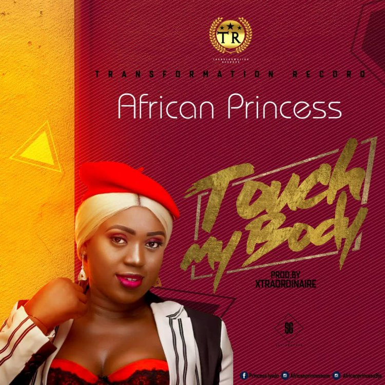 DOWNLOAD MP3: African Princess - Touch My Body Mp3/Mp4 Audio Video