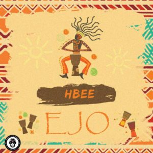 MP3: Hbee  - Ejo | @Officialhbee_ 2