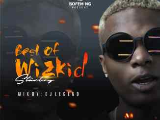 DJ Legend - Best Of Wizkid